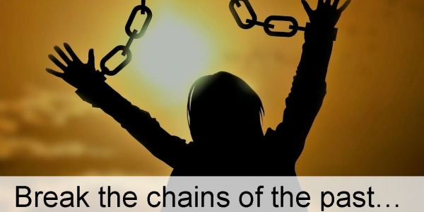 Break the chains of the past … and claim the gift of the present
