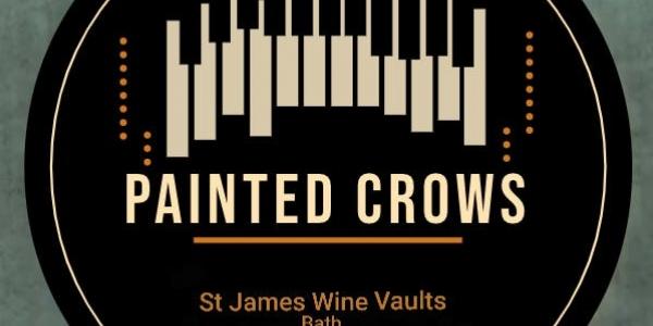 Painted Crows @ St James Wine Vault