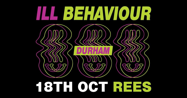 Ill Behaviour Durham - REES