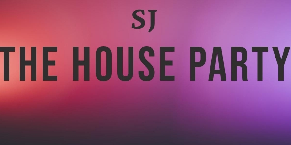 SJ's House Party