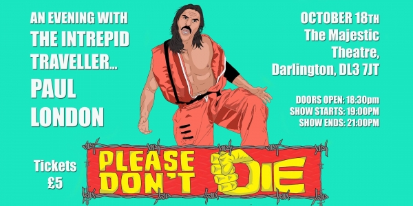 PLEASE DON'T DIE: AN EVENING WITH PAUL LONDON