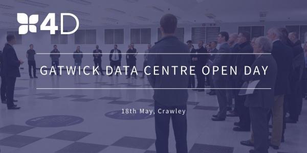 4D Gatwick Open Day: Tour a World Class Tier 3 Data Centre