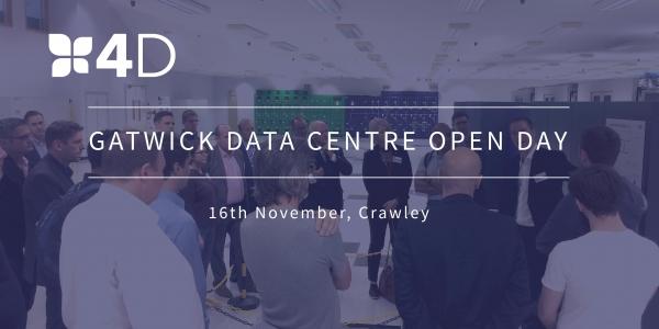 4D Gatwick Open Day: visit a world class data centre near Croydon