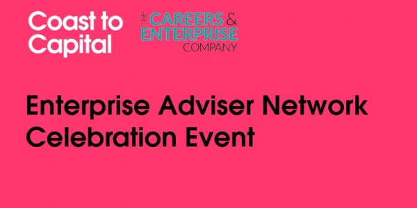 Coast to Capital Enterprise Adviser Network Celebration Event
