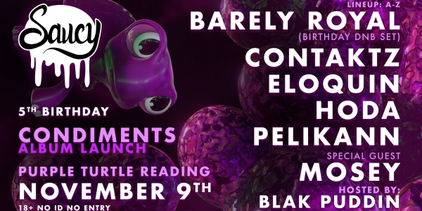 Barely Royal, HODA, Pelikann & More: Saucy @ Purple Turtle, Reading