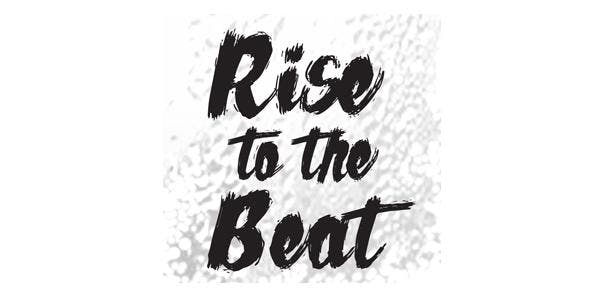 Rise to the Beat