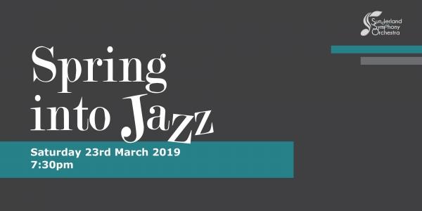 Spring Into Jazz - Sunderland Symphony Orchestra