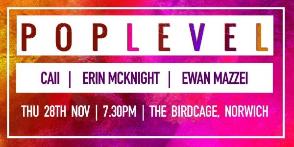 POP LEVEL: CAii / Erin McKnight / Ewan Mazzei