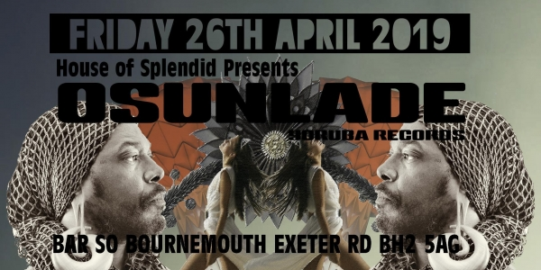 Osunlade at House of Splendid Bournemouth