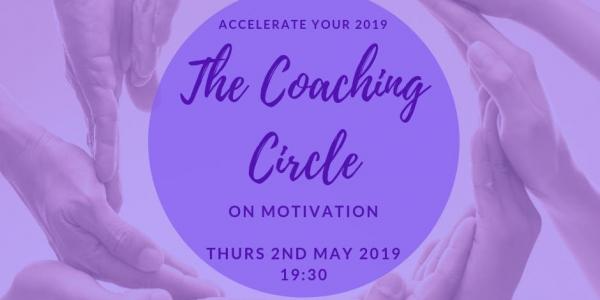 Coaching Circle - 7th May 2019 - Motivation