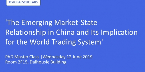 PhD Master Class |'The Emerging Market-State Relationship in China and its Implication for the World Trading System'
