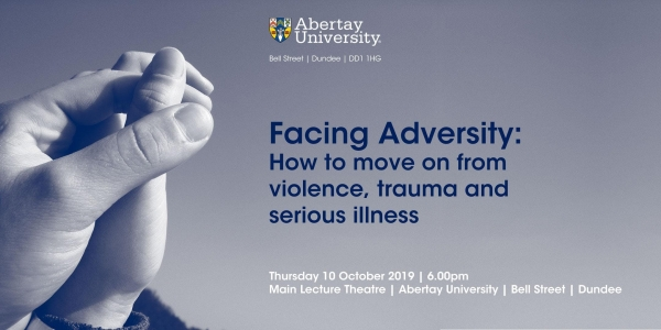 Facing Adversity: How to move on from violence, trauma and serious illness