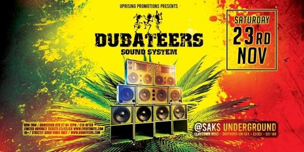 Dubateers Sound System @Saks Southend Saturday Nov 23rd