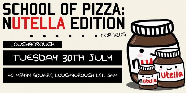 School Of Pizza: Nutella Edition (Loughborough)
