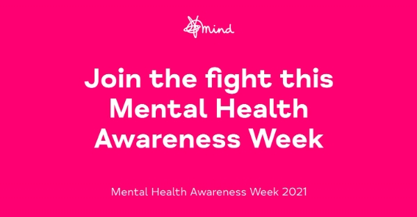 Mental Health Awareness Week - Join the fight for mental health
