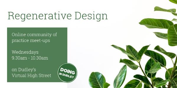 Regenerative Design | Wednesdays 9.30am-10.30am