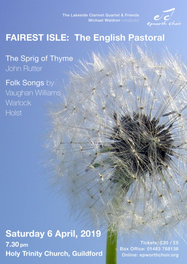 Epworth Choir  concert - Fairest Isle: The English Pastoral - Saturday 6 April 2019