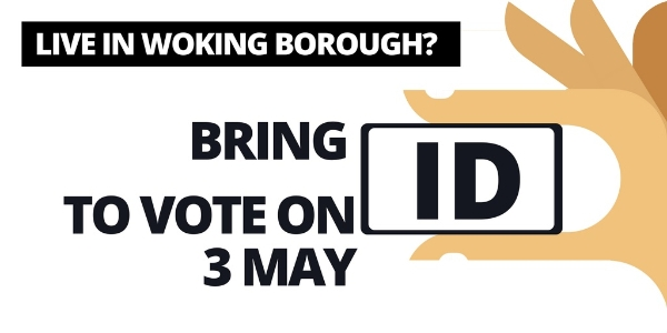 Important information on voting: no ID, no vote for elections in Woking on Thursday 3 May