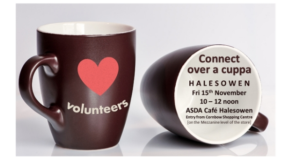 Connect over a cuppa on 15th November in Halesowen for all things volunteering