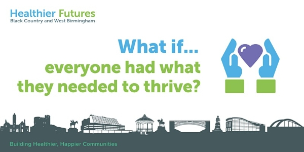 Help shape healthier futures in the Black Country and West Birmingham at the next What if…Community Conversation