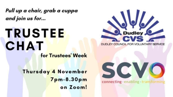 Trustee Chat: An invitation to talk trustees and their role with Dudley CVS and SCVO