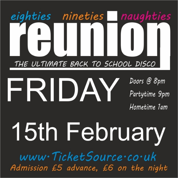 **Last Chance To Get BOGOF for Our First Ever ReUnion Party Night - 15th February 2019**