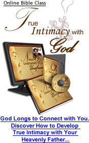 Develop True Intimacy With God