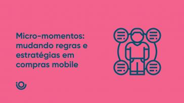 Micro momentos no marketing