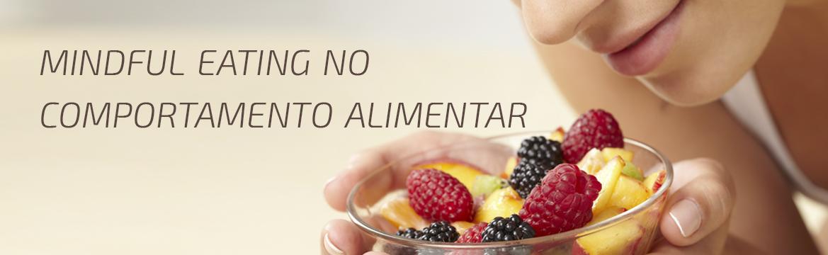 MINDFUL EATING DENTRO DO COMPORTAMENTO ALIMENTAR