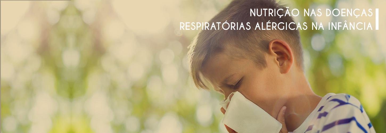 NUTRIÇÃO NAS DOENÇAS RESPIRATÓRIAS ALÉRGICAS NA INFÂNCIA