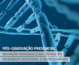 Pós-graduação Presencial em Nutrição Personalizada: ênfase em Microbiota Intestinal e Nutrigenômica