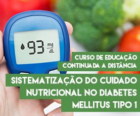 Sistematização do Cuidado Nutricional no Diabetes mellitus Tipo 1