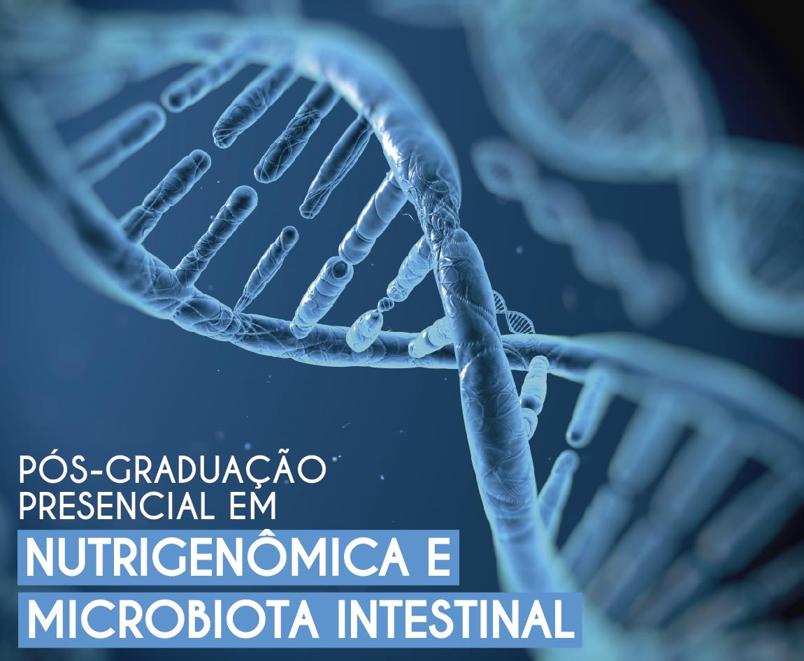 Pós-graduação Presencial em Nutrigenômica e Microbiota Intestinal