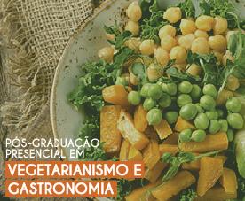 Pós-graduação Presencial em Vegetarianismo e Gastronomia