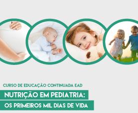 Nutrição em Pediatria: Os Primeiros Mil Dias de Vida