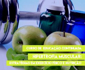 Hipertrofia Muscular: Estratégias em Exercício Físico e Nutrição