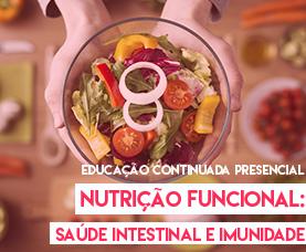 Nutrição Funcional: saúde intestinal e imunidade