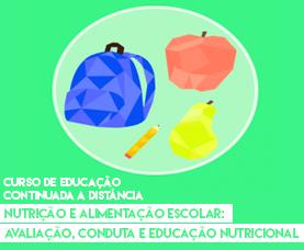 Nutrição e Alimentação Escolar: avaliação, conduta e educação nutricional