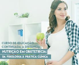 Nutrição em Obstetrícia: da fisiologia à prática clínica