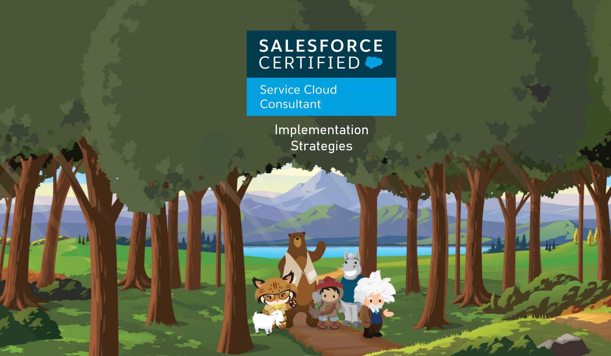 Salesforce Service Cloud Consultant Exam Preparation: Implementation Strategies