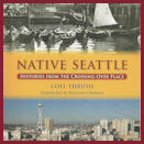 Native Seattle: Histories from the Crossing-Over Place Image