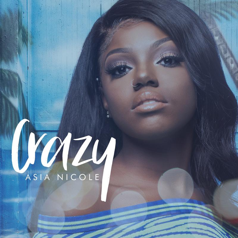 Asia Nicole - Crazy