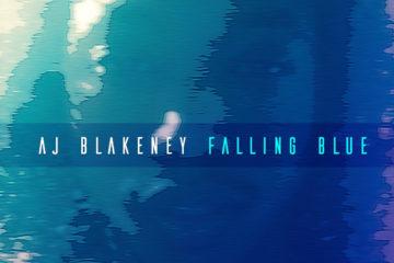 AJ Blakeney - Falling Blue