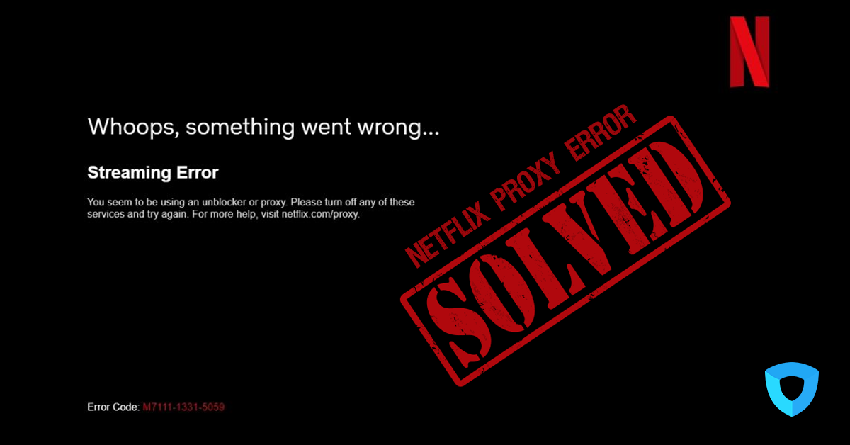 How to fix Netflix Proxy Error with a VPN - 100% Working
