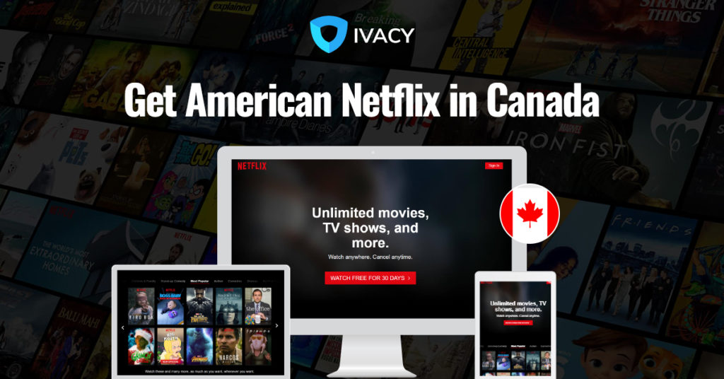 How to Get American Netflix in Canada in 2019