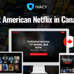 How to get American Netflix in Canada – simple steps (updated 2021)