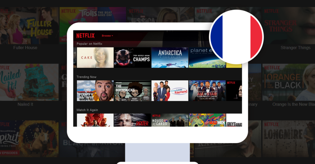 How to Get American Netflix in France – The Only way 2019