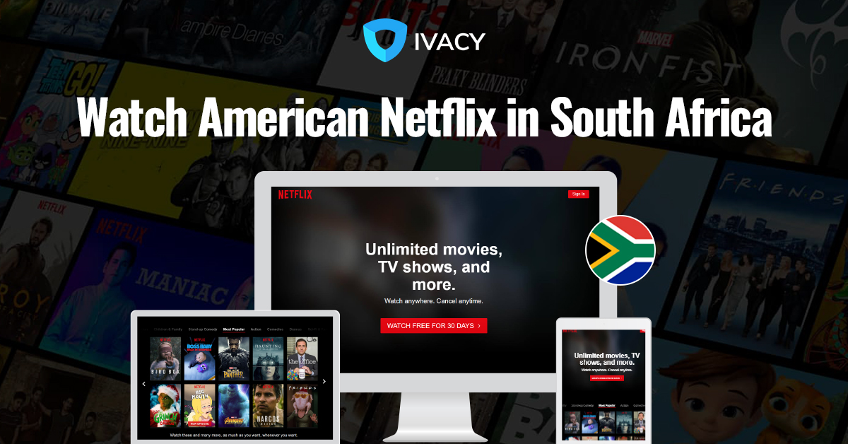 Unblock Netflix with Ivacy VPN's Optimized Servers | Best VPN for