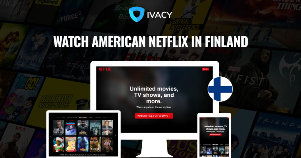 How to Get American Netflix in Finland in 3 steps
