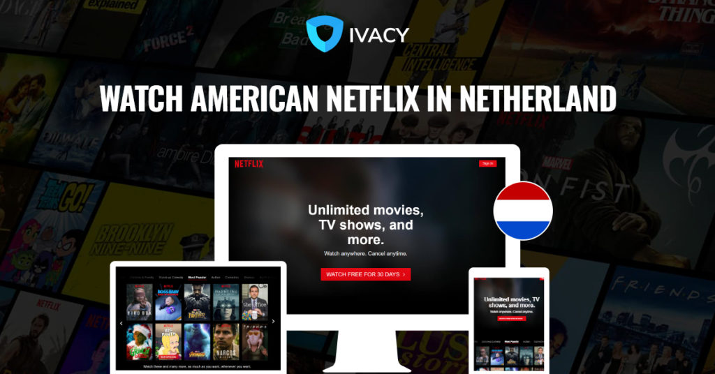 How to watch American Netflix in Netherlands?